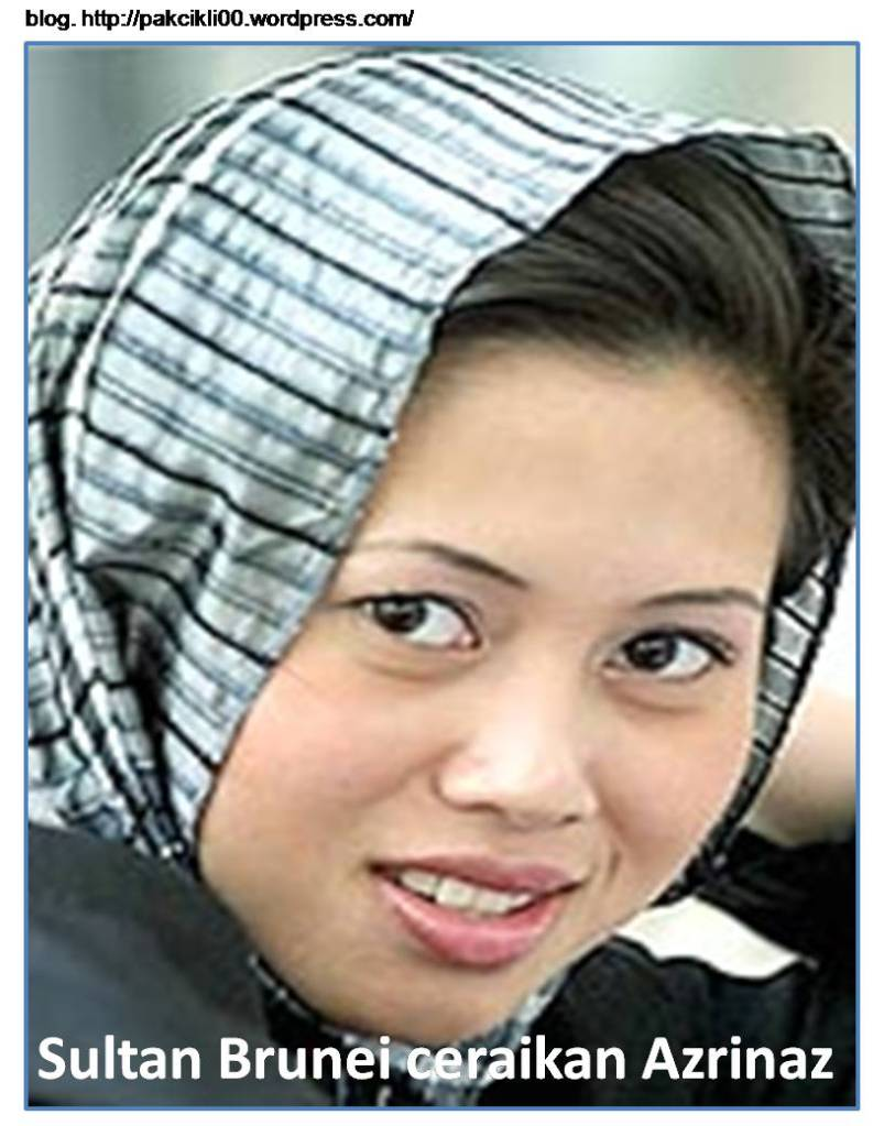 Sultan Brunei ceraikan Azrinaz | Jalan Akhirat