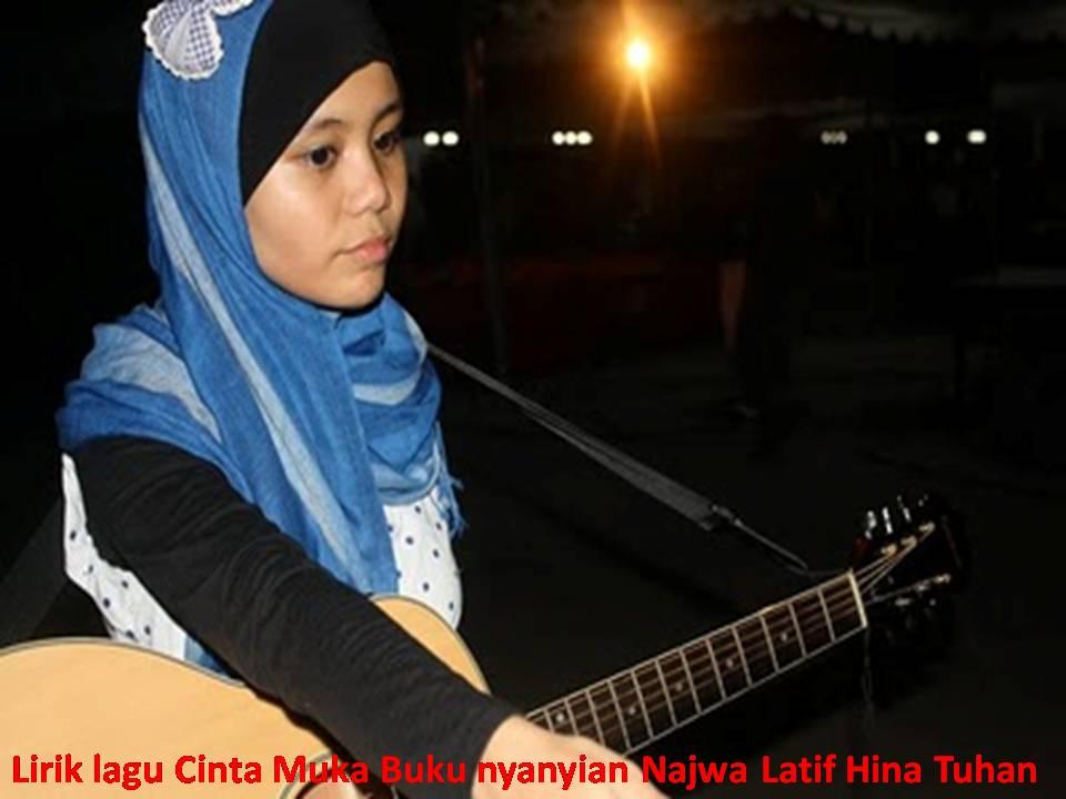 Lirik lagu Cinta Muka Buku nyanyian Najwa Latif Hina Tuhan