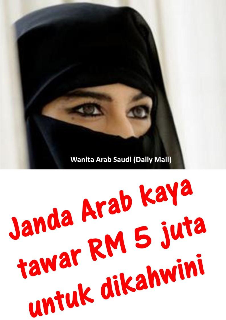 Janda Arab Kaya Tawar Rm 5 Juta Untuk Dikahwini Jalan Akhirat