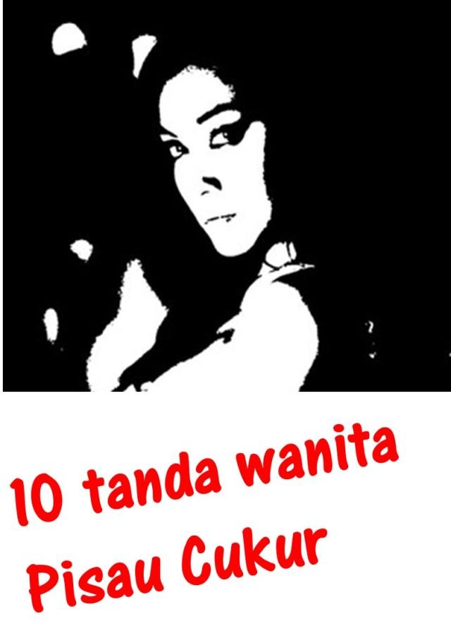 10 tanda wanita pisau cukur