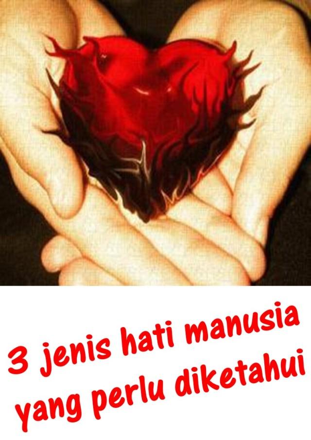 3 jenis hati manusia
