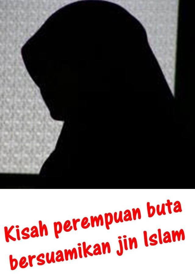 Kisah perempuan buta bersuamikan jin Islam